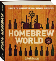 HOMEBREW WORLD: Discover the Secrets of the World's Leading Homebrewers