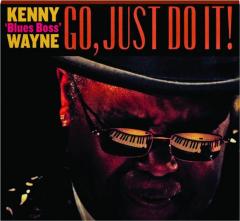 KENNY 'BLUES BOSS' WAYNE: Go, Just Do It!