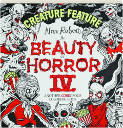 THE BEAUTY OF HORROR IV: Creature Feature Coloring Book