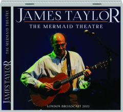 JAMES TAYLOR: The Mermaid Theatre