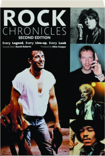 ROCK CHRONICLES, SECOND EDITION: Every Legend, Every Line-Up, Every Look