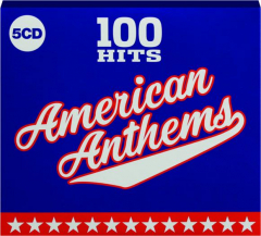 AMERICAN ANTHEMS: 100 Hits