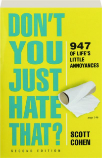 DON'T YOU JUST HATE THAT? SECOND EDITION: 947 of Life's Little Annoyances