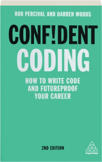 CONFIDENT CODING, 2ND EDITION: How to Write Code and Futureproof Your Career