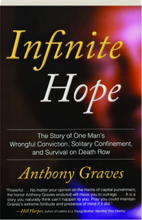 INFINITE HOPE: The Story of One Man's Wrongful Conviction, Solitary Confinement, and Survival on Death Row