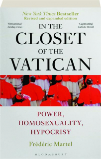 IN THE CLOSET OF THE VATICAN, REVISED EDITION: Power, Homosexuality, Hypocrisy