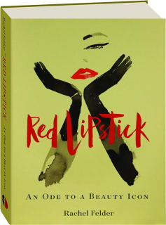 RED LIPSTICK: An Ode to a Beauty Icon