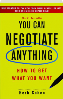YOU CAN NEGOTIATE ANYTHING: How to Get What You Want