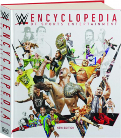 WWE ENCYCLOPEDIA OF SPORTS ENTERTAINMENT, 4TH EDITION