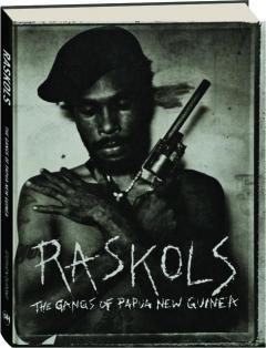 RASKOLS: The Gangs of Papua New Guinea