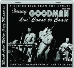 BENNY GOODMAN: 'Live' Coast to Coast
