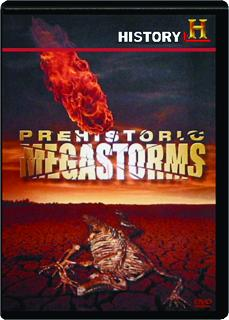 PREHISTORIC MEGASTORMS: History Made Every Day