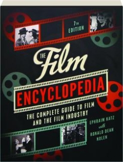 THE FILM ENCYCLOPEDIA, 7TH EDITION: The Complete Guide to Film and the Film Industry