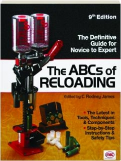 THE ABCS OF RELOADING, 9TH EDITION: The Definitive Guide for Novice to Expert
