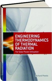Engineering Thermodynamics of Thermal Radiation: for Solar Power Utilization Ryszard Petela
