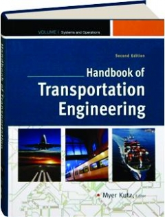 HANDBOOK OF TRANSPORTATION ENGINEERING, VOLUME I, SECOND EDITION: Systems and Operations
