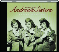 THE BEST OF THE ANDREWS SISTERS: Golden Memories