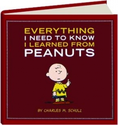 EVERYTHING I NEED TO KNOW I LEARNED FROM <I>PEANUTS</I>