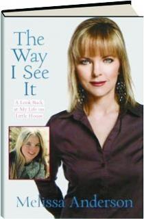 THE WAY I SEE IT: A Look Back at My Life on <I>Little House</I>