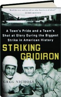 STRIKING GRIDIRON: A Town's Pride and a Team's Shot at Glory During the Biggest Strike in American History