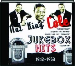 NAT KING COLE JUKEBOX HITS 1942-1953