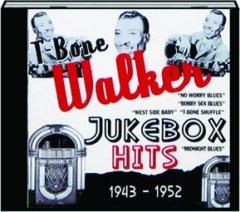 T-BONE WALKER JUKEBOX HITS 1943-1952