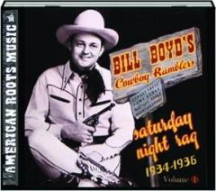 BILL BOYD'S COWBOY RAMBLES, VOLUME 1: Saturday Night Rag, 1934-1936