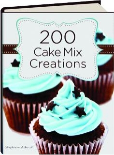 200 CAKE MIX CREATIONS