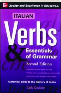 ITALIAN VERBS & ESSENTIALS OF GRAMMAR, SECOND EDITION