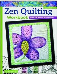 ZEN QUILTING WORKBOOK, REVISED EDITION: Fabric Arts Inspired by Zentangle