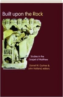 BUILT UPON THE ROCK: Studies in the Gospel of Matthew