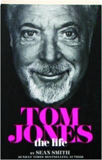 TOM JONES: The Life