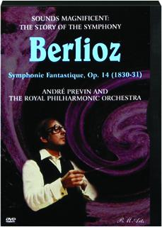 BERLIOZ--THE STORY OF THE SYMPHONY: Sounds Magnificent