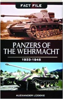 PANZERS OF THE WEHRMACHT 1933-1945: Fact File