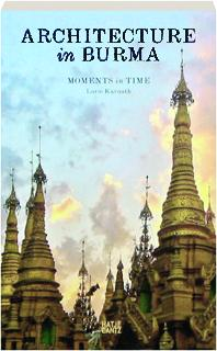 ARCHITECTURE IN BURMA: Moments in Time
