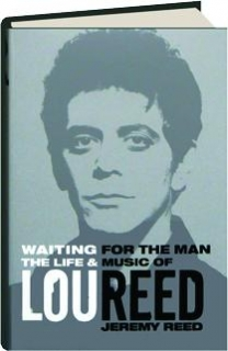 WAITING FOR THE MAN: The Life & Music of Lou Reed