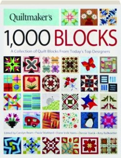 <I>QUILTMAKER'S</I> 1,000 BLOCKS: A Collection of Quilt Blocks from Today's Top Designers