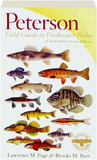 PETERSON FIELD GUIDE TO FRESHWATER FISHES OF NORTH AMERICA NORTH OF MEXICO, SECOND EDITION