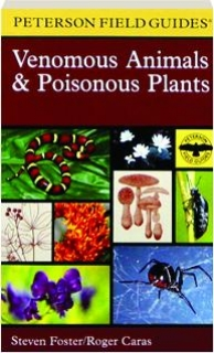 VENOMOUS ANIMALS & POISONOUS PLANTS: Peterson Field Guides