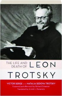 THE LIFE AND DEATH OF LEON TROTSKY