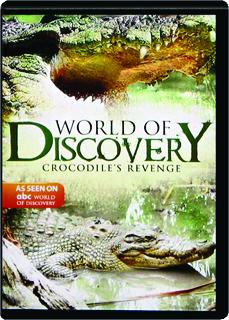 CROCODILE'S REVENGE: World of Discovery
