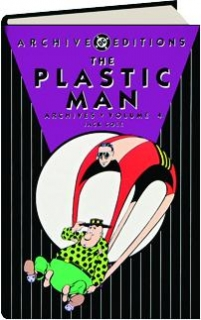 THE PLASTIC MAN ARCHIVES, VOLUME 4