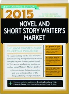 2015 NOVEL AND SHORT STORY WRITER'S MARKET, 34TH ANNUAL EDITION