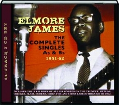 ELMORE JAMES: The Complete Singles As & Bs, 1951-62