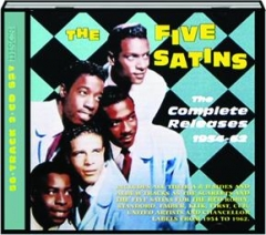THE FIVE SATINS: The Complete Releases, 1954-62
