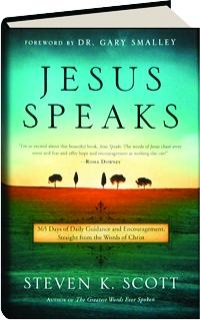 JESUS SPEAKS: 365 Days of Daily Guidance and Encouragement, Straight from the Words of Christ
