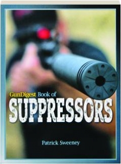 <I>GUN DIGEST</I> BOOK OF SUPPRESSORS
