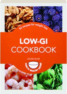 LOW-GI COOKBOOK: 83 Recipes for Weight Loss
