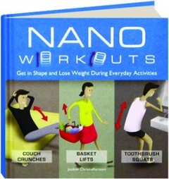Manual Nano Workouts: Get in Shape and Lose Weight During