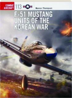 F-51 MUSTANG UNITS OF THE KOREAN WAR: Combat Aircraft 113
